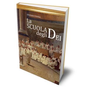 La Scuola degli Dei – Stefano D'Anna