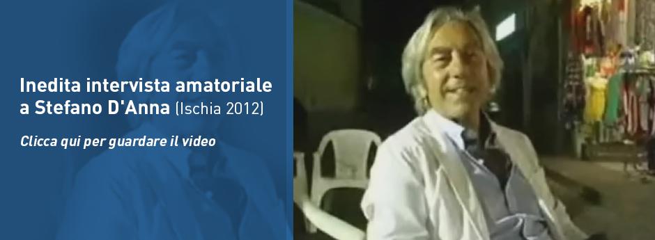 Inedita intervista amatoriale a Stefano D'Anna – Ischia 2012